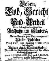 Leben, Tod, Gericht und End-Urtheil des in Lasteren lebend- und sterbenden boshafftisten Sünders: in 24 Sermonen