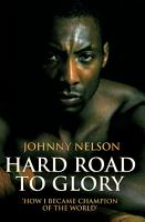 Hard Road to Glory   How I Became Champion of the World PDF