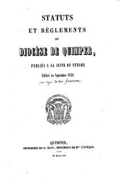 Statuts et règlements du diocèse de Quimper publiés à la suite du synode célébré en septembre 1851