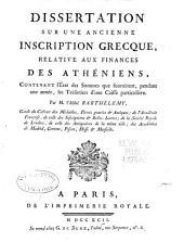 Dissertation sur une ancienne inscription grecque, relative aux finances des Athéniens ...