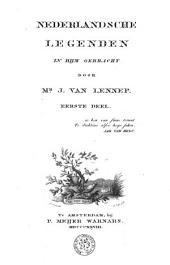 Nederlandsche legenden in rym gebracht: Volume 1