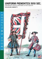 Uniformi piemontesi XVIII sec.: sardinian & french uniforms of XVIII century