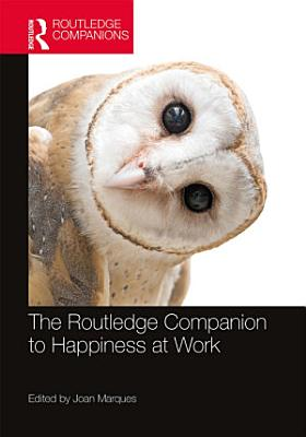 The Routledge Companion to Happiness at Work PDF