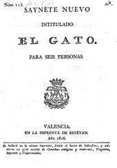 Saynete nuevo intitulado: El Gato (etc.)-Valencia, Estevan 1816