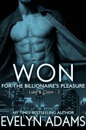 Won: For the Billionaire's Pleasure - Luke & Claire