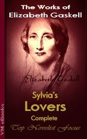Sylvia's Lovers , Complete: Top Novelist Focus