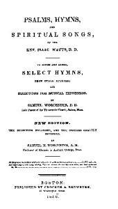 PSALMS, HYMNS, ANS SPIRITUAL SONGS, OF THE REV. ISAAC WATTS. D. D.