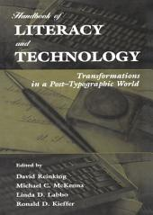 Handbook of Literacy and Technology: Transformations in A Post-typographic World