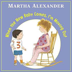 When The New Baby Comes I M Moving Out Book PDF