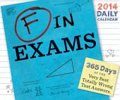 F in Exams 2014 Daily Calendar