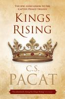 Kings Rising  Book 3 of the Captive Prince trilogy PDF
