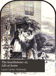 The Hearthstone  Or  Life at Home PDF