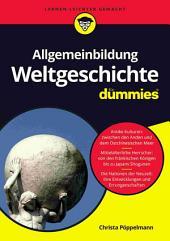 Allgemeinbildung Weltgeschichte fÃ1⁄4r Dummies