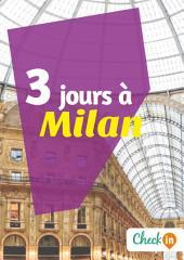 3 jours à Milan: Un guide touristique avec des cartes, des bons plans et les itinéraires indispensables