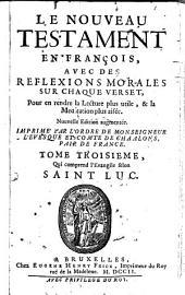 Le nouveau testament en francois, avec des reflexions morales sur chaque verset (par Pasquier Quesnel) .... Nouvelle ed. augm