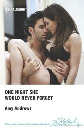 One Night She Would Never Forget: A Single Dad Romance