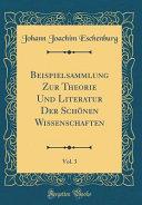 Beispielsammlung Zur Theorie Und Literatur Der Schönen Wissenschaften, Vol. 3 (Classic Reprint)