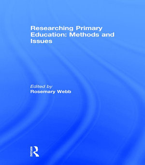 Researching Primary Education  Methods and Issues PDF