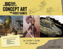 Big Bad World of Concept Art in Video Games
