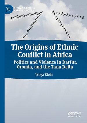 The Origins of Ethnic Conflict in Africa PDF
