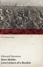 Dere Mable: Love Letters of a Rookie (WWI Centenary Series)
