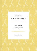 How to be a Craftivist