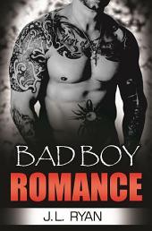 Bad Boy Romance: An Alpha Bad Boy Romance