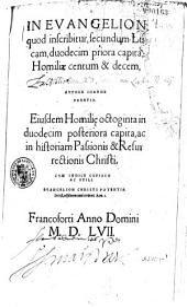 In Evangelion, quod inscribitur, secundum Lucam, duodecim priora capita, homiliae centum et decem