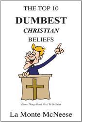 The Top 10 Dumbest Christian Beliefs Book PDF