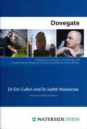 Dovegate: A Therapeutic Community in a Private Prison and Developments in Therapeutic Work with Personality Disordered Offenders