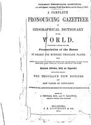 A Complete Pronouncing Gazetteer Or Geographical Dictionary of the World PDF