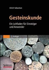 Gesteinskunde: Ein Leitfaden für Einsteiger und Anwender, Ausgabe 2