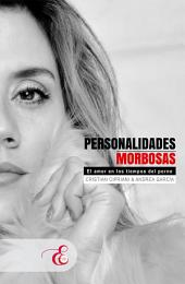 Personalidades Morbosas: El amor en los tiempos del porno