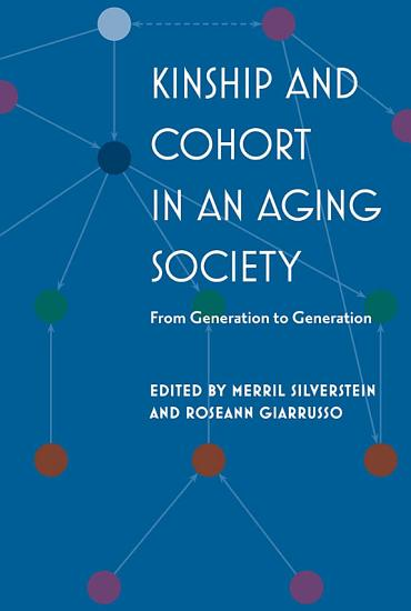 Kinship and Cohort in an Aging Society PDF