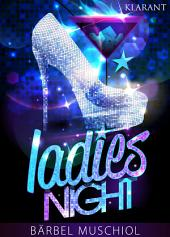 Ladies Night. Erotischer Roman