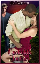 """Cuckold's Journey: Book 5 of """"The One Less Traveled"""""""