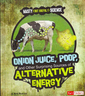 Onion Juice  Poop  and Other Surprising Sources of Alternative Energy PDF