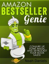 Amazon Bestseller Genie: Conjure up some magic and skyrocket your book sales!