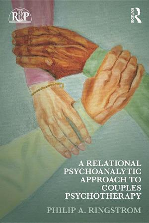 A Relational Psychoanalytic Approach to Couples Psychotherapy PDF
