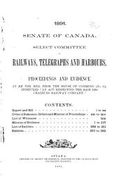 """Proceedings and Evidence in Re the Bill from the House of Commons (no. 82) Intituled: """"An Act Respecting the Baie Des Chaleurs Railway Company"""" ..."""