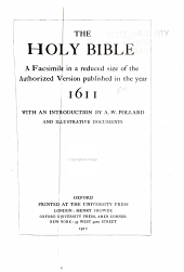 The Holy Bible: A Facsimile in a Reduced Size of the Authorized Version Published in the Year 1611