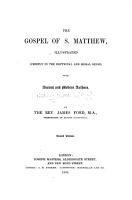 The Gospel of S  Matthew Illustrated  Chiefly in the Doctrinal and Moral Sense  from Ancient and Modern Authors  By the Rev  James Ford     Second Edition PDF