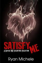 Satisfy Me-A Ravage MC Valentine Collection
