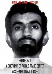 Before 9/11: A Biography of World Trade Center Mastermind Ramzi Yousef