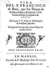 Vida del P. Francisco de Borja, III. general de la compania de Jesus