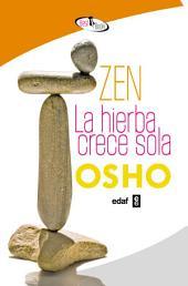Zen: La hierba crece sola