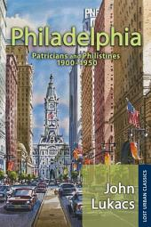 Philadelphia: Patricians and Philistines, 1900-1950