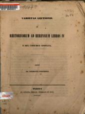 Varietas lectionis ad Rhetoricorum ad Herennium libros IV e sex codicibus enotata