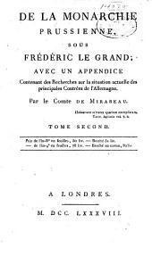 De la monarchie prussienne, sous Frédéric le Grand: avec un appendice contenant des recherches sur la situation actuelle des principales contrées de l'Allemagne, Volume2