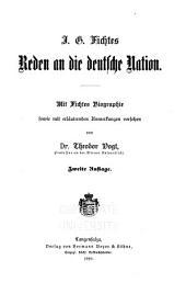 J.G. Fichtes Reden an die deutsche Nation: mit Fichtes Biographie sowie mit erläuterndern anmerkungen versehen, Band 20